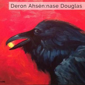 Deron Ahsenna-se Douglas, Raven, pass the feather